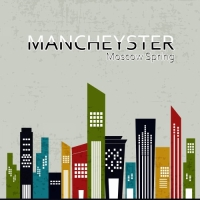 MANCHEYSTER: Moscow spring (NuJazz House)